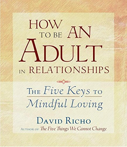 How to Be an Adult in Relationships: The Five Keys to Mindful Loving by Shambhala Audio