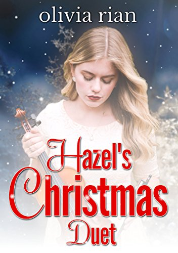 Hazel's Christmas Duet (Holiday Haven Novellas Book 1) by [Rian, Olivia]