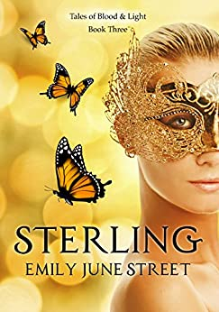 Sterling (Tales of Blood & Light Book 3) by [Street, Emily June]