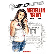 Insiders Genesis - tome 1 - Medellin 1991 (French Edition)