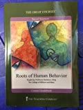 The Great Courses: Roots of Human Behavior