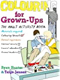 Colouring for Grown-ups: the adult activity book
