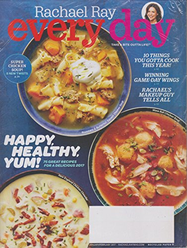 Rachael Ray Every Day January/February 2017 Happy Healthy Yum! 75 Great Recipes for a Delicious 2017