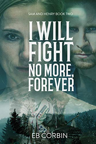 I Will Fight No More Forever (Sam and Henry Book 2)