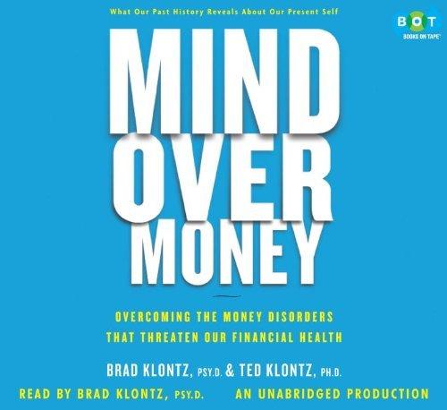 Mind Over Money by Brad Klontz Psy.D. Ted Klontz Ph.D. (2009-01-01) Audio CD