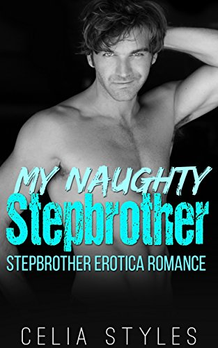 - Stepbrother Romance: My Naughty Stepbrother (Stepbrother Romance, Taboo, Forbidden, Stepsister, New Adult)