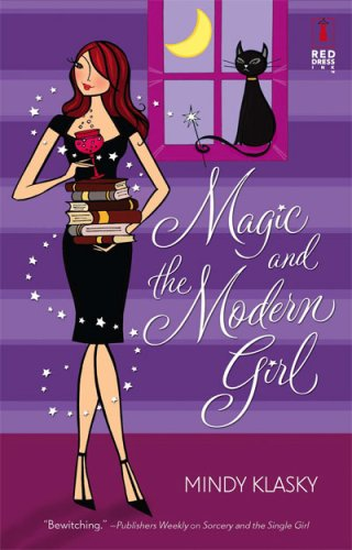 Magic And The Modern Girl (Red Dress Ink Novels)