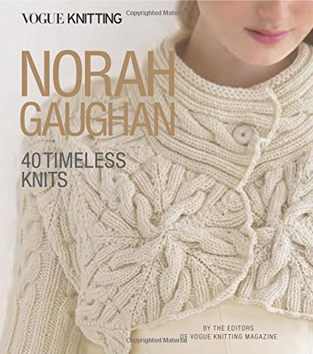 Vogue Knitting Norah Gaughan 40 Timeless Knits Editors Of Vogue