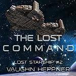 The Lost Command: Lost Starship Series, Volume 2 | Vaughn Heppner