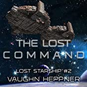 The Lost Command: Lost Starship Series, Volume 2 | Vaughn Heppner