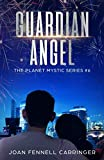 Download Guardian Angel (The Planet Mystic Series) in PDF ePUB Free Online