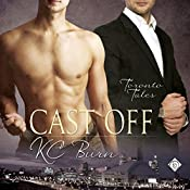 Cast Off: Toronto Tales, Book 3 | K. C. Burn