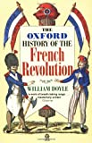 The Oxford History of the French Revolution, William Doyle, 0192852213