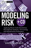 img - for Modeling Risk: Applying Monte Carlo Simulation, Real Options Analysis, Forecasting, and Optimization Techniques (Wiley Finance) book / textbook / text book
