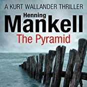 The Pyramid: An Inspector Wallander Mystery | Henning Mankell