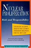 Nuclear Proliferation : Risk and Responsibility, Allison, Graham T. and De Carmoy, Herve, 0930503880