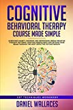 Cognitive Behavioral Therapy Course Made Simple