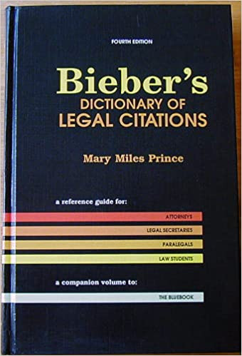 Biebers dictionary of legal citations reference guide for biebers dictionary of legal citations reference guide for attorneys legal secretaries paralegals and law students mary miles prince 9780899418247 ccuart Choice Image