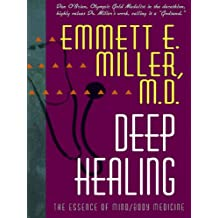 Deep Healing: The Essence of Mind/Body Medicine