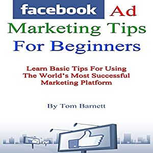 Facebook Ad Marketing Tips for Beginners Audiobook