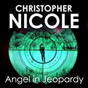 Angel in Jeopardy: Angel Fehrbach Series, Book 4 | Christopher Nicole