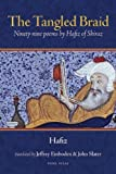 img - for The Tangled Braid: Ninety-Nine Poems by Hafiz of Shiraz by Hafiz (2010-04-01) book / textbook / text book