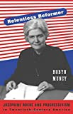 Relentless Reformer: Josephine Roche and Progressivism in Twentieth-Century America (Politics and Society in Twentieth-Century America) by Muncy, Robyn (2014) Hardcover