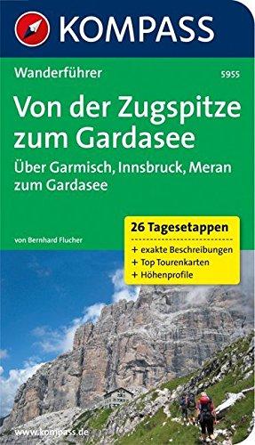 Von der Zugspitze zum Gardasee, Weitwanderführer: Wanderführer mit Tourenkarten und Höhenprofilen (KOMPASS-Wanderführer, Band 5955)