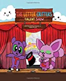 The Letter Critters Talent Show