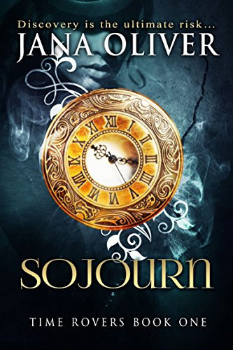 Sojourn (Time Rovers Book 1) (Ripper 3 Jack Throwing Piece)