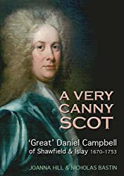 A Very Canny Scot: 'Great' Daniel Campbell of Shawfield and Islay 1670-1753