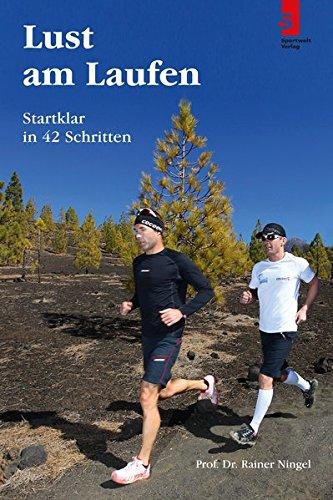 Lust am Laufen: Startklar in 42 Schritten