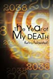 The Year of My Death, Kenny Felderstein, 0595289185