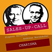 Charisma (Sales-up-Call) | Stephan Heinrich, Andreas Bornhäußer