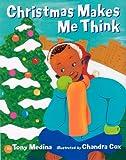 Christmas Makes Me Think, Tony Medina, 1600603459