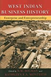 img - for West Indian Business History: Enterprise and Entrepreneurship book / textbook / text book