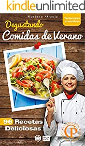 DEGUSTANDO COMIDAS DE VERANO: 96 recetas deliciosas (Colección Cocina Práctica - Tentaciones Irresistibles nº