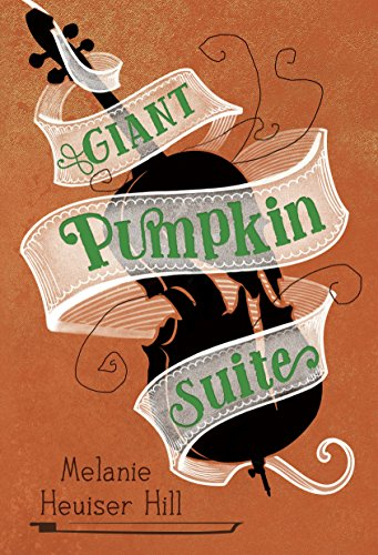 Giant Pumpkin Suite Kindle Edition By Melanie Heuiser Hill