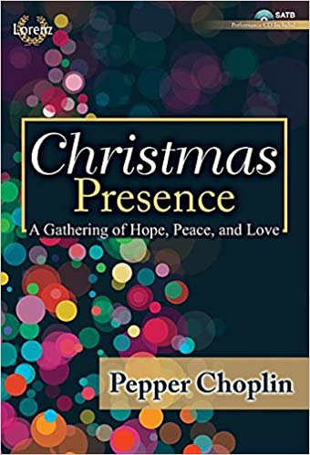 christmas presence satb with performance cd a gathering of hope peace and love