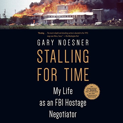 Stalling for Time: My Life as an FBI Hostage Negotiator by Random House Audio