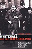 Whitehall and the Jews, 1933-1948, Louise London, 0521534496