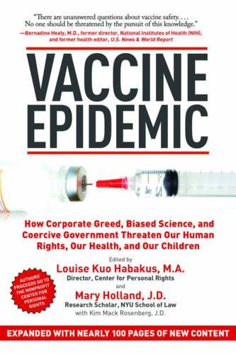 Vaccine Epidemic: How Corporate Greed, Biased Science, and Coercive Government Threaten Our Human Rights, Our Health, and Our Children PDF