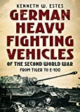 img - for German Heavy Fighting Vehicles of the Second World War: From Tiger to E-100 book / textbook / text book