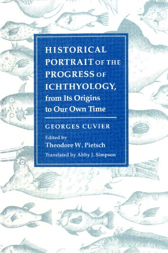 Historical Portrait of the Progress of Ichthyology, from its Origins to Our Own Time (Foundations of Natural History)