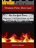 Women First, Men Last: Feminism's War On Men and Its Devastating Effects