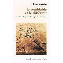 Le semblable et le différent : symbolismes du pouvoir dans le Proche-Orient ancien