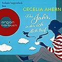 Das Jahr, in dem ich dich traf Hörbuch von Cecelia Ahern Gesprochen von: Stefanie Stappenbeck