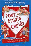Four Stupid Cupids, Gregory Maguire, 0395838959