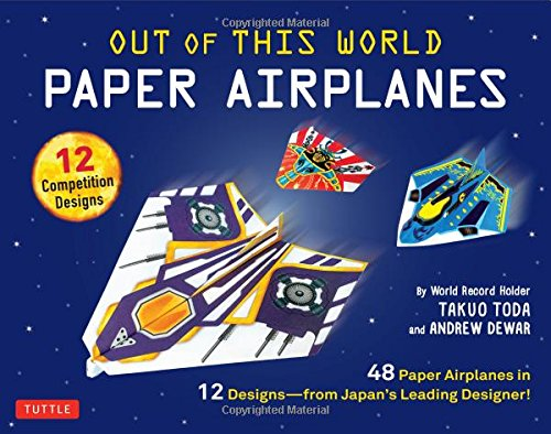 Out of This World Paper Airplanes Kit: 48 Paper Airplanes in 12 Designs from Japan's Leading Designer - 48 Fold-Up Planes; 12 Competition-Grade Designs; Full-Color Book (Paper Airplane Designs)