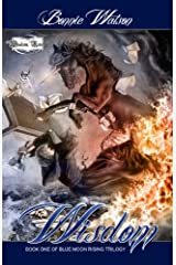 Wisdom (Blue Moon Rising Trilogy Book 1) Kindle Edition